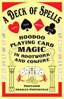 A Deck of Spells Hoodoo Playing Card Magic in Rootwork and Conjure....2015 b