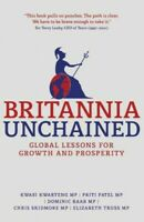 Britannia Unchained : Global Lessons for Growth and Prosperity, Paperback by ...