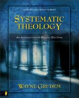 Systematic Theology: An Introduction to Biblical D