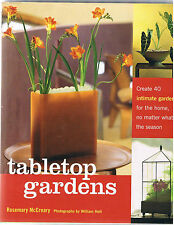 Tabletop Gardens, Rosemary McCreary, create 40 intimate gardens for the home