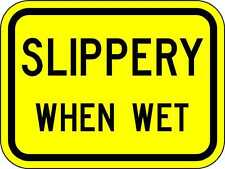 Slippery When Wet -12 x 9 Warning Sign - A Real Sign. 10 Year 3M Warranty.