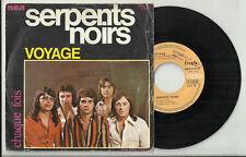 SERPENTS NOIRS disque 45 t 2 titres pochette photo VOYAGE Chaque Fois