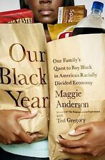 Our Black Year: One Family's Quest to Buy Black in America's Racially -ExLibrary