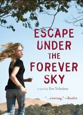 Escape under the Forever Sky by Eve Yohalem (2011, Paperback)