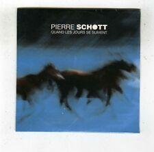 CD SINGLE PROMO(NEUF)PIERRE SCHOTT QUAND LES JOURS SE SUIVENT(G.MANSET)
