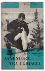 T. SEMUSKIN-AVVENTURA TRA I GHIACCI- ED. RIUNITI 1957 1° EDIZIONE-L2742
