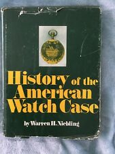 History Of The American Watch Case Hardback Book By Warren Niebling Signed