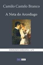 Coleção Camiliana: A Neta Do Arcediago by Camilo Castelo Branco (2013,...