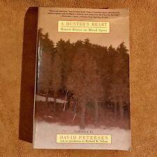 A Hunter's Heart : Honest Essays on Blood Sport by David Petersen (1997, Paperb…