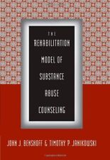 The Rehabilitation Model of Substance Abuse Counse