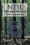 Ni'il : The War Within by James Boyle (2009, Paperback)