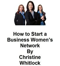 How to Start a Business Women's Network - PDF on CD