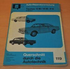 Ford 12 M 15 M P6 V-Motor Motor Getriebe Kupplung Bremse Reparaturanleitung B119