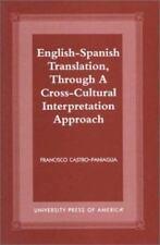English-Spanish Translation, Through a Cross-Cultural Interpretation Approach (P