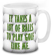 It Takes A Lot Of Balls To Play Golf Like Me Golfer Gift Idea Mug Secret Santa.