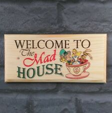 Welcome To The Mad House Sign, Family Home Plaque Nanny Alice in Wonderland 234