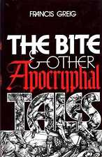 Greig, Francis THE BITE AND OTHER APOCRYPHAL TALES Paperback BOOK