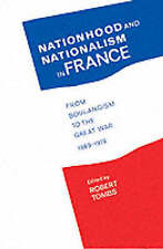 USED (GD) Nationhood and Nationalism in France: From Boulangism to the Great War