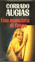 A Handfuls Of Of Mud Of Corrado Augias - Rizzoli 1994