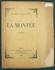 VILLETARD PIERRE - LA MONTEE - CHARPENTIER 1908 GRAND PAPIER N°5 (SUR 6) RARE
