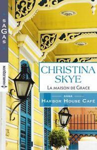 La maison de Grace - Christina Skye - Sagas n°3