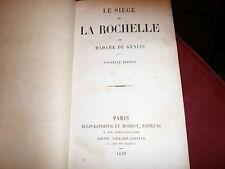 La Siege de La Rochelle by Madame de Genlis, 1853, Paris, in French