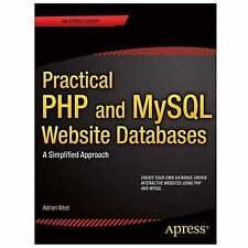 Practical Php and MySql Website Databases : A Simplified Approach by Adrian.