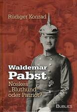 "Konrad: Waldemar Pabst - Noskes ""Bluthund"" oder Patriot? Biografie --NEU--"