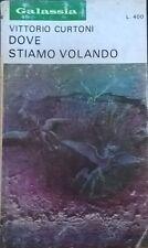 DOVE STIAMO VOLANDO - Vittorio Curtoni (La tribuna 1972) Ca