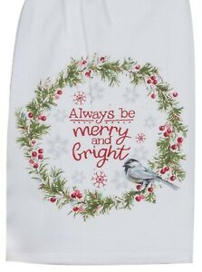Always Be Merry and Bright Chickadee Wreath Flour Sack Kitchen Dish Towel
