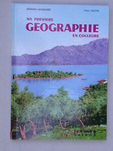 Ma première Géographie en couleurs Manuel scolaire CE1 Nathan - Lechaussée 1977