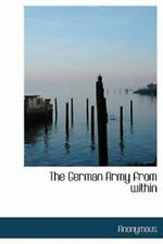 The German Army From Within: By Anonymous
