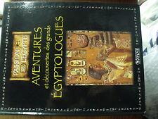 µ?  Passion de l'Egypte Aventures & decouvertes des grands egyptologues