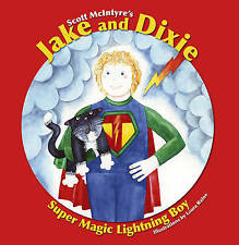 Jake and Dixie: Super Magic Lightning Boy, New, McIntyre, Scott Book