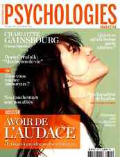 PSYCHOLOGIES n°344*AVOIR d l'AUDACE*PSY*Charlotte GAINSBOURG*Garde alternée*TEST