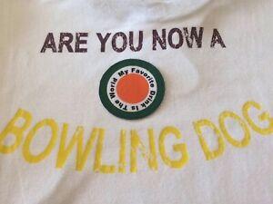 Tee Shirt Fantaisie Are You Now A Bowling Dog ?  100% Coton XL