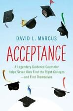 Acceptance: A Legendary Guidance Counselor Helps Seven Kids Find the Right Colle