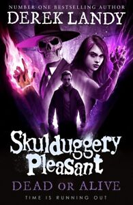 Dead or Alive : Book 14 Skulduggery Pleasant by Derek Landy (NEW Hardback)