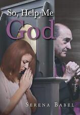 So, Help Me God by Mary Lou Shephard (2017, Paperback)