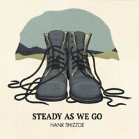HANK SHIZZOE - STEADY AS WE GO (BLACK VINYL)   VINYL LP NEU