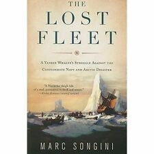 The Lost Fleet: A Yankee Whaler's Struggle Against the Confederate Nav-ExLibrary