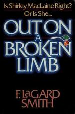 Out on a Broken Limb : A Response to Shirley MacLaine by F. LaGard Smith