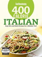 Good Housekeeping 400 Calorie Italian: Easy Mix-and-Match Recipes for a Skinnier