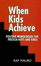 When Kids Achieve: Positive Monologues for Preteen Boys and Girls