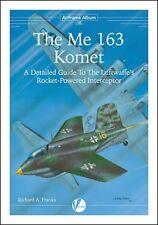 Me 163 Komet : Guide To Luftwaffe's Rocket-Powered Fighter (Valiant Flügel AA10)