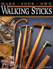 Make Your Own Walking Sticks: How to Craft Canes and Staffs from-ExLibrary