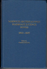 NORWICH (ENGLAND) ARCHDEACONRY MARRIAGE LICENCE BONDS 1813-1837. CHRISTINE HOOD