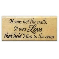 Not the nails, but Love... mounted rubber stamp, Christian, religious Easter #16