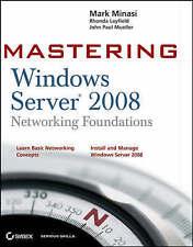Mastering Windows Server 2008 Networking Foundations (Mastering)