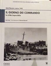 a SAINT NAZAIRE, marzo 1942 - IL GIORNO DEI COMMANDO (Osprey - RBA ITALIA)